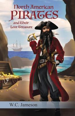North American Pirates and Their Lost Treasure