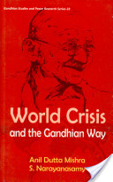World Crisis and the Gandhian Way