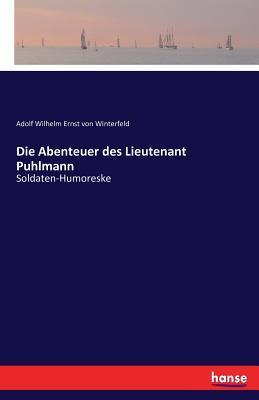 Die Abenteuer des Lieutenant Puhlmann