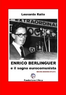 Enrico Berlinguer e il sogno eurocomunista