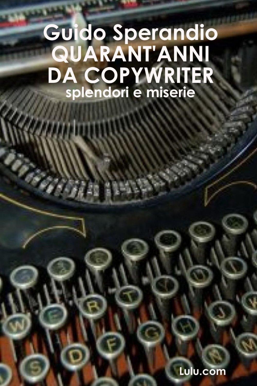Quarant'anni da copywriter