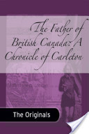 The Father of British Canada: A Chronicle of Carleton