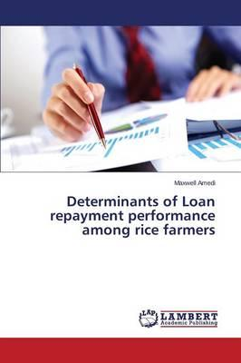 Determinants of Loan repayment performance among rice farmers