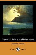 Cape Cod Ballads, and Other Verse (Dodo Press)
