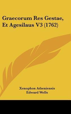 Graecorum Res Gestae, Et Agesilaus V3 (1762)