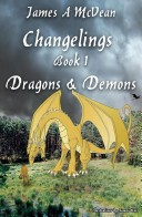 Changelings Book 1 Dragons and Demons Illustrated
