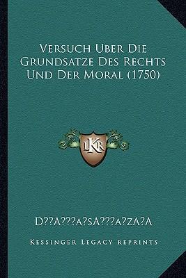 Versuch Uber Die Grundsatze Des Rechts Und Der Moral (1750)