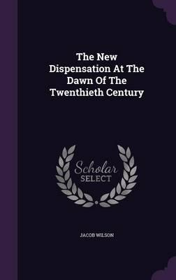 The New Dispensation at the Dawn of the Twenthieth Century