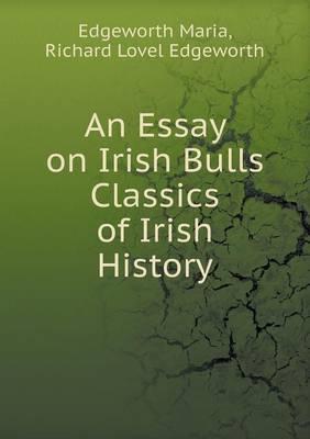 An Essay on Irish Bulls Classics of Irish History