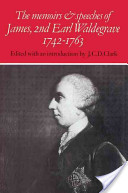 The Memoirs and Speeches of James, 2nd Earl Waldegrave 1742-1763