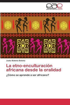 La etno-enculturación africana desde la oralidad