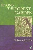 Beyond the Forest Garden