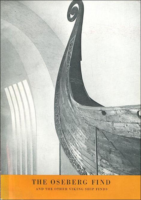 Gli scavi di Oseberg e le altre scoperte di navi vichinghe