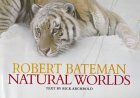 ROBERT BATEMAN. Natural Worlds
