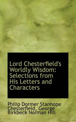 Lord Chesterfield's Worldly Wisdom