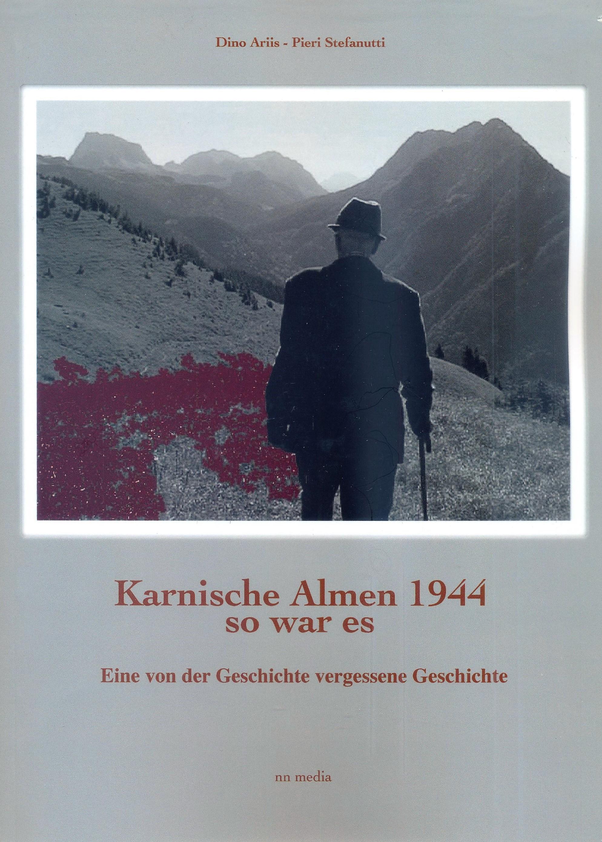 Karnische Almen 1944: so war es