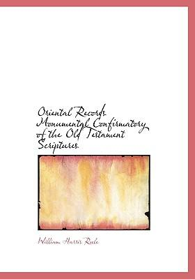 Oriental Records Monumental Confirmatory of the Old Testament Scriptures