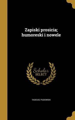 Zapiski Prosicia; Humoreski I Nowele