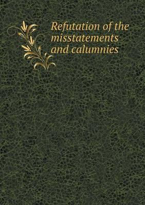 Refutation of the Misstatements and Calumnies