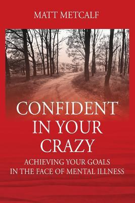 Confident in Your Crazy