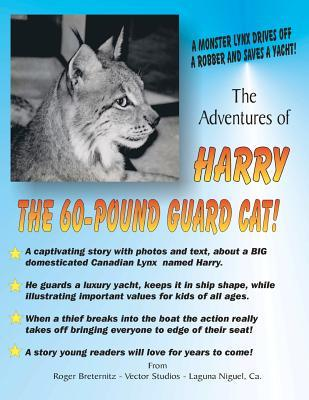 The Adventures of Harry the 60-Pound Guard Cat