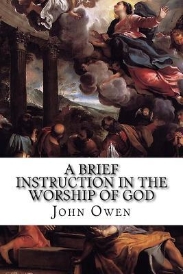 A Brief Instruction in the Worship of God