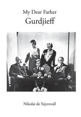 My Dear Father Gurdjieff