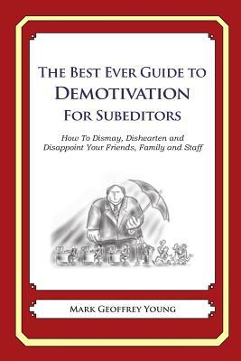 The Best Ever Guide to Demotivation for Subeditors