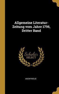 Allgemeine Literatur-Zeitung Vom Jahre 1796, Dritter Band