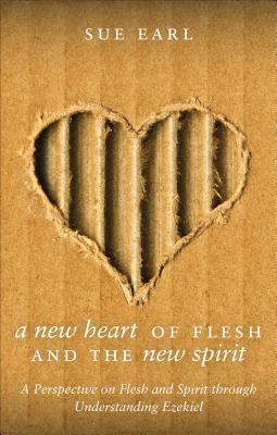 A New Heart of Flesh and the New Spirit