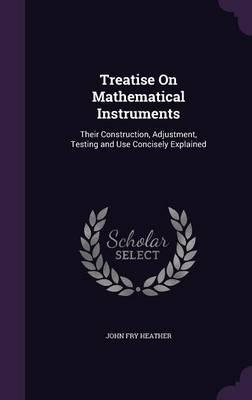 Treatise on Mathematical Instruments