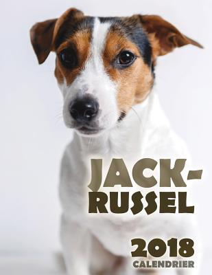 Jack-Russel 2018 Calendrier (Edition France)