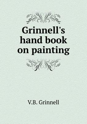 Grinnell's Hand Book on Painting