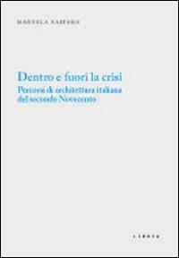 Dentro e fuori la crisi. Percorsi di architettura italiana del secondo Novecento