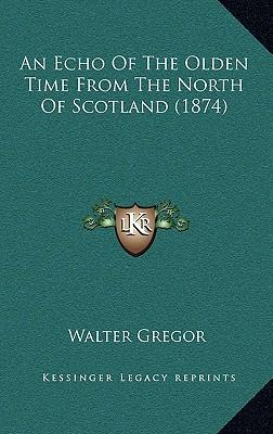An Echo of the Olden Time from the North of Scotland (1874)
