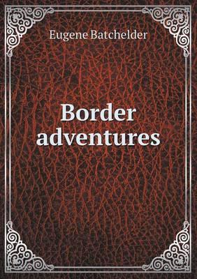 Border Adventures