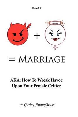 Man + Woman = Marriage
