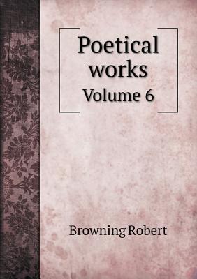 Poetical Works Volume 6