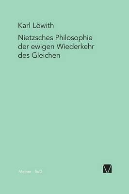 Nietzsches Philosophie der ewigen Wiederkehr des Gleichen