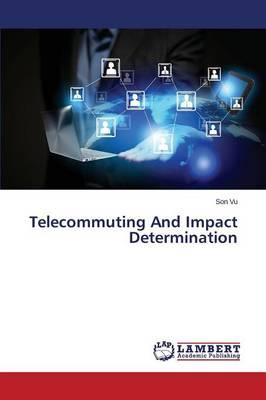 Telecommuting And Impact Determination