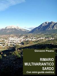 Rimario multivariantico sardo. con mini-guida metrica. Testo italiano a fonte. Ediz. bilingue