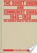 The Soviet Union and Communist China, 1945-1950