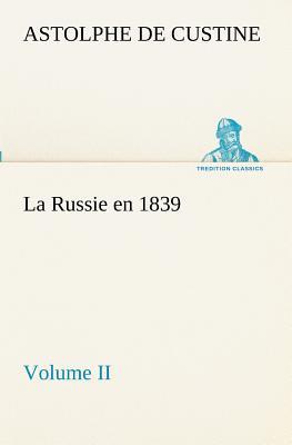 La Russie en 1839 Volume II