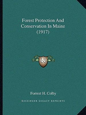 Forest Protection and Conservation in Maine (1917)