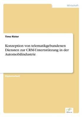 Konzeption von telematikgebundenen Diensten zur CRM-Untertstützung in der Automobilindustrie