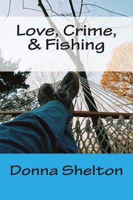 Love, Crime, & Fishing