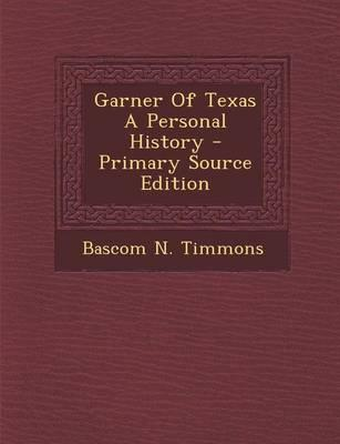 Garner of Texas a Personal History