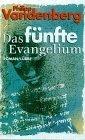 Das fünfte Evangelium.