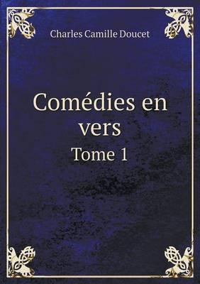 Comedies En Vers Tome 1