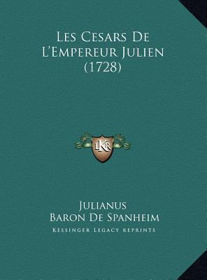 Les Cesars de L'Empereur Julien (1728)